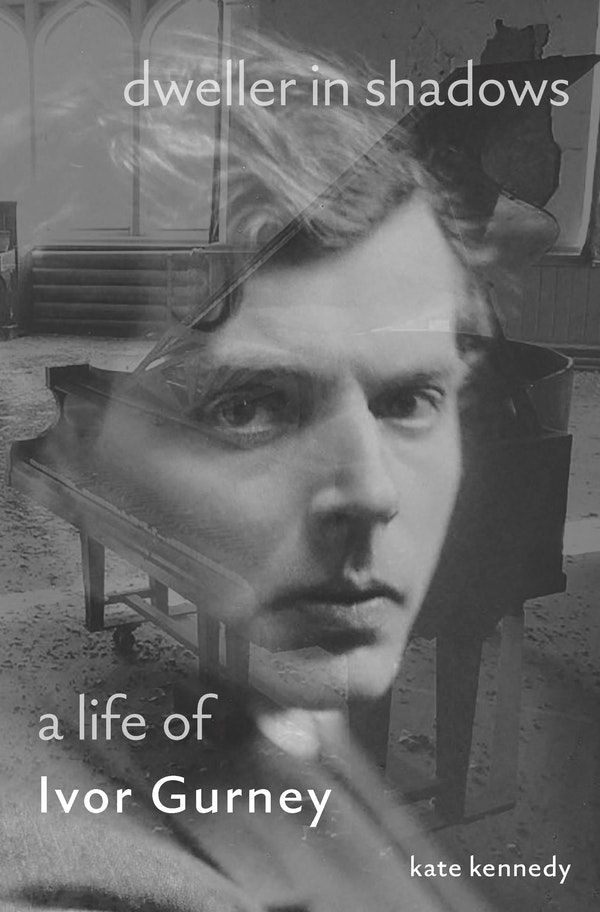 Cover image of Kate Kennedy's Dweller in Shadows: A Life of Ivor Gurney