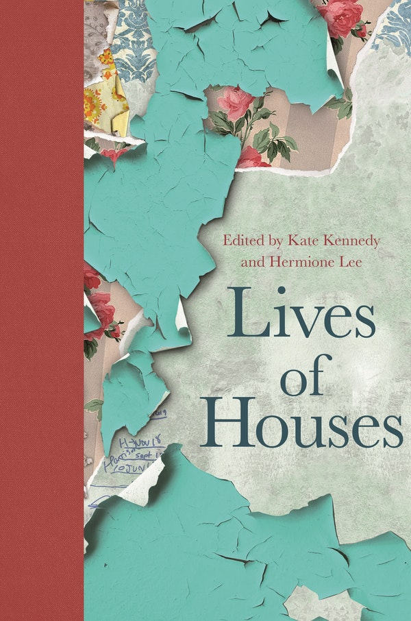 Cover image of Lives of Houses, edited by Kate Kennedy and Hermione Lee